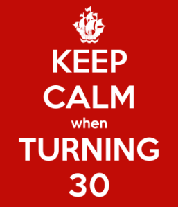 keep-calm-when-turning-30-e1390138659533